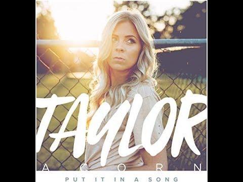 Taylor Acorn- Put It In A Song Lyrics