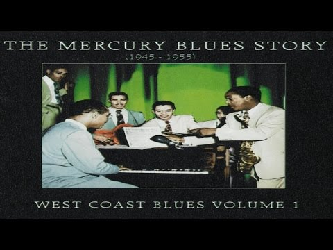 Best Classics - The Mercury Blues Story 1945 1955 West Coast Blues Vol. 1