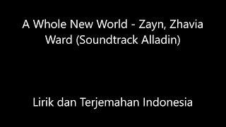 Zayn, Zhavia Ward - A Whole New World Lirik dan Terjemahan Indonesia