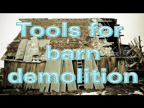 Tearing A Barn Down: What You Need To Know For Tools, Equipment, And The Process