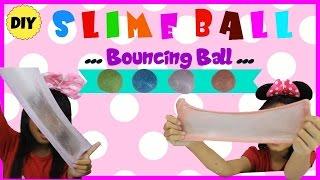 CARA MEMBUAT SLIME BALL ♥ DIY BOUNCY BALL SLIME