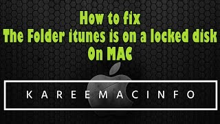 How to fix The folder Itunes is on a locked disk on Mac