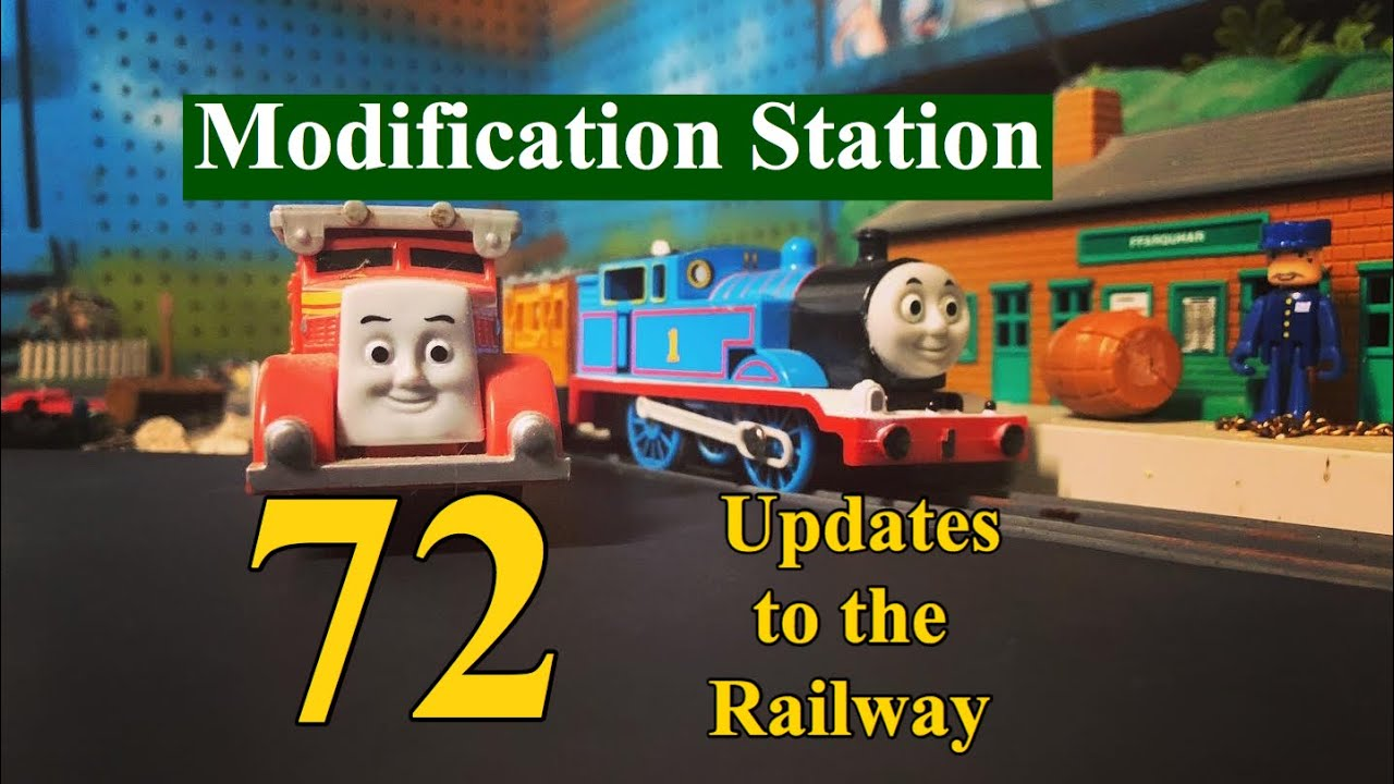 Modification Station 72 Updates to the Railway.