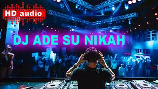 DJ ADE SU NIKAH REMIX TIKTOK _HD AUDIO.MP3