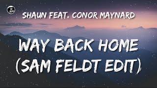 SHAUN – Way Back Home (feat. Conor Maynard) [Sam Feldt Edit] (Official Lyric Video)  ytaudioofficial