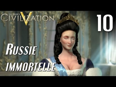 Civilization V Gameplay FR - Russie Immortelle 10 - Mouvements suspects
