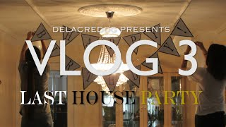VLOG 3: The LAST House Party