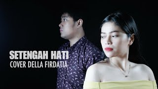 Della Firdatia Setengah Hati Ada Band (cover)