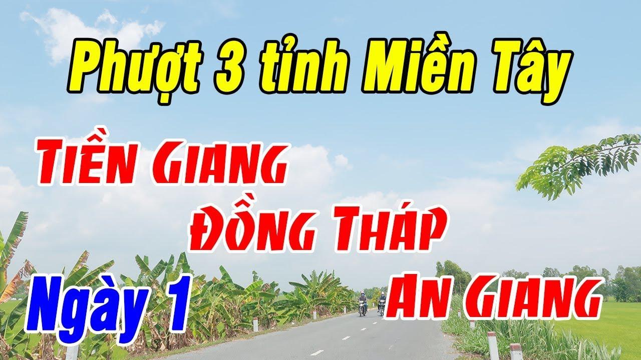 Phượt 3 tỉnh Miền Tây - Tiền Giang - Đồng Tháp - An Giang [Ngày 1]
