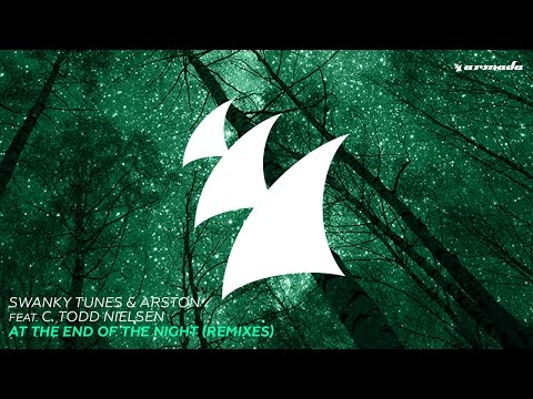 Swanky Tunes & Arston Feat. C. Todd Nielsen - At The End Of The Night (Matvey Emerson Radio Edit)