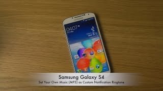 Samsung Galaxy S4: Set Your Own Music (MP3) as Custom Notification Ringtone