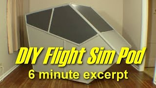 Flight Sim Pod Final Assembly: 6 minute excerpt
