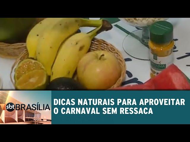 Dicas naturais para aproveitar o carnaval sem ressaca | SBT Brasília 05/03/2019