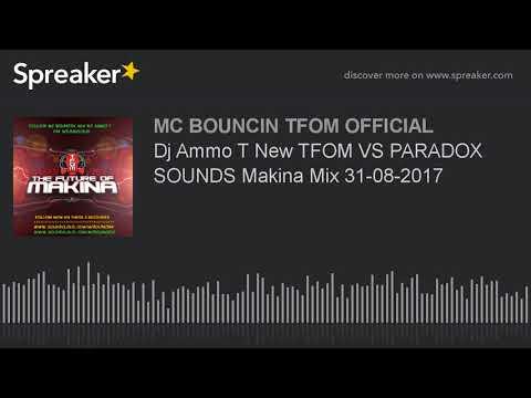 Dj Ammo T New TFOM VS PARADOX SOUNDS Makina Mix 31-08-2017