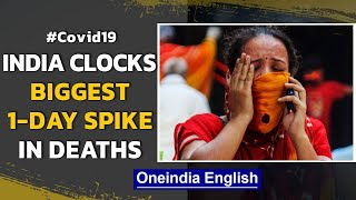 India's biggest 1-day spike in deaths since pandemic began | Oneindia News
