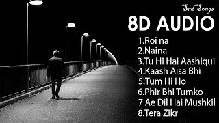 Sad 8D Songs | Jukebox | Alone feel the music | Sad Song Collection | 3D Bollywood Songs