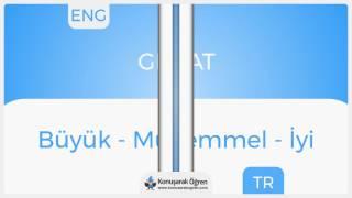 Great Nedir? Great İngilizce Türkçe Anlamı Ne Demek? Telaffuzu Nasıl Okunur? Çeviri Sözlük