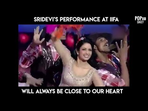 Sridevi's Performance At IIFA Will Always Be Close To Our Heart - POPxo