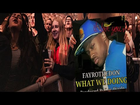 Fayrothedon What We Doing produced by Loc Dizzle on the track