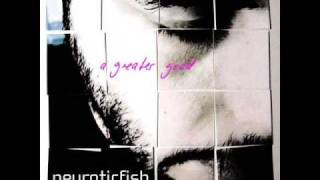 Neuroticfish - Can
