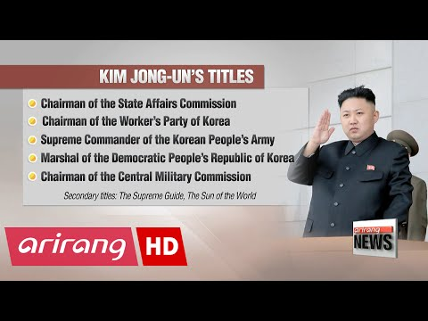 Kim Jong-un given new title of 'Chairman of State Affairs Commission' representing end of power...