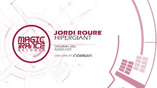 Jordi Roure - Hipergiant (Original Mix) [Magic Trance]