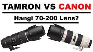 Canon 70-200 IS II vs Tamron 70-200 VC, Karşılaştırma. Hangi 70-200?