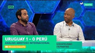 Después de Todo: Análisis del empate entre Perú 1-1 Uruguay | AMISTOSO INTERNACIONAL