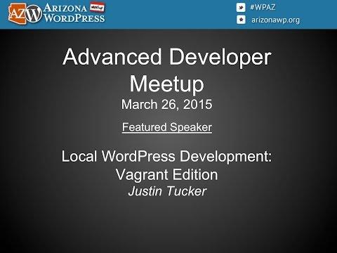 Arizona WordPress Meetup - Advanced Developer (3/26/2015)