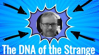 The DNA of the Strange | with special guest Dr. Garry Nolan.