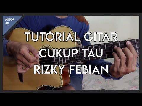 Tutorial Gitar ( CUKUP TAU - RIZKY FEBIAN ) Lengkap!