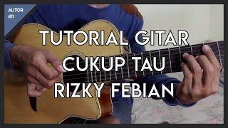 [7.12 MB] Tutorial Gitar ( CUKUP TAU - RIZKY FEBIAN ) Lengkap!