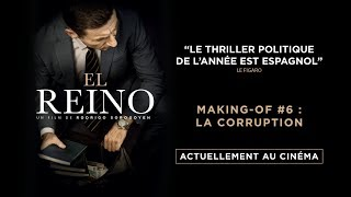 EL REINO - Making - of #6 : La corruption