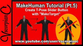 MakeHuman Tutorial - (Pt.5) How to Create T-Pose Slider with MakeTarget in Blender 3D by VscorpianC