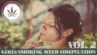 Girls Smoking Weed Compilation Vol.2 [GANJA GIRLS TRIBUTE]