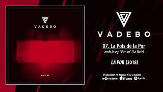 """VADEBO """"La Pols De La Por"""" feat. Josep """"Panxo"""" de La Raíz (Audiosingle)"""