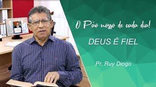 Deus é fiel - Pr. Ruy Diogo - 01-03-2021