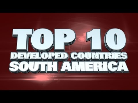 Top 10 Most Developed Countries in South America 2014