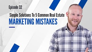 Simple Solutions To 5 Common Real Estate Marketing Mistakes | #GHRC Ep. 32