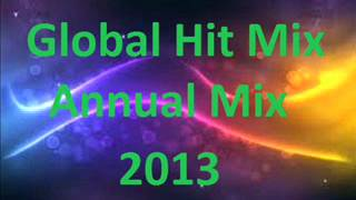 GLOBAL HIT MIX   ANNUAL MIX 2013 by Crazy Green Boy