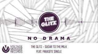 The Glitz - Sugar To The Milk feat. Parasite Single (Original Mix) // Voltage Musique Official