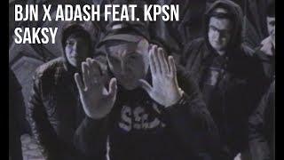 BJN X ADASH - Saksy (feat. KPSN scratch ODME)