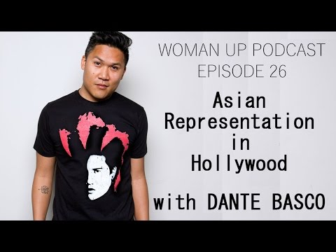 Woman Up! Podcast #26 - Asian American Month ft Dante Basco