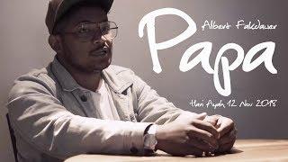 Albert Fakdawer - Tentang Papa - Hari Ayah 12 Nov 2018