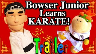 SML Trailer - Bowser Junior Learns Karate!(SML Trailer - Bowser Junior Learns Karate! Credited to SuperMarioLogan --------------------------------------------- SML Movie: Bowser Junior Learns Karate!, 2016-08-22T19:33:49.000Z)