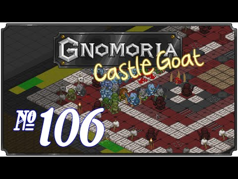 Gnomoria: Castlegoat - Episode 106 (Mad Merchant)