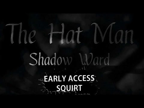 THE HAT MAN: SHADOW WARD - Oh Another Slender One