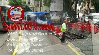 Ambulans İstanbulKalp Krizi Geçiren Turist Sultanahmet Ambulance Turkey