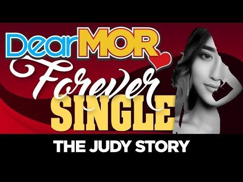 "#DearMOR: ""Forever Single"" The Judy Story 05-10-18"