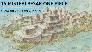 15 Misteri Besar One Piece Yang Belum Terpecahkan | Fakta & Trivia